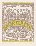 Dream a Little Dream with Me Prints by Zoe Badger