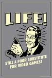 Life A Poor Substitute For Video Games Funny Retro Plastic Sign Plastikschild von  Retrospoofs