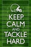 Keep Calm and Tackle Hard Football Plastic Sign Plastskilt