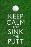 Keep Calm and Sink the Putt Golf Plastic Sign Znaki plastikowe