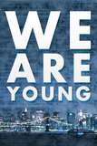 We Are Young Skyline Music Plastic Sign Plastic Sign