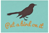 Put A Bird On It Blue Plastic Sign Wall Sign