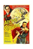 ABOVE THE CLOUDS, top: Richard Cromwell, bottom from left: Robert Armstrong, Dorothy Wilson, 1933. Posters
