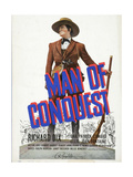 MAN OF CONQUEST, Richard Dix on window card, 1939. Posters
