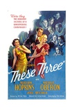 THESE THREE, from left: Merle Oberon, Joel McCrea, Miriam Hopkins, 1936 Posters