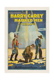 MARKED MEN, center: Harry Carey, 1919. Posters