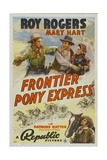 FRONTIER PONY EXPRESS, top left: Roy Rogers, top right: Mary Hart, 1939. Poster