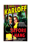 BEFORE I HANG, US poster, from left:  Bruce Bennett, Evelyn Keyes, Boris Karloff, 1940 Prints