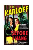 BEFORE I HANG, US poster, from left:  Bruce Bennett, Evelyn Keyes, Boris Karloff, 1940 Prints