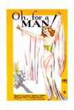OH, FOR A MAN! - Art Print