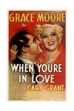 WHEN YOU'RE IN LOVE, from left: Cary Grant, Grace Moore, 1937. Print