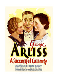 A SUCCESSFUL CALAMITY, from left on US poster art: Evalyn Knapp, George Arliss, Mary Astor, 1932 Prints