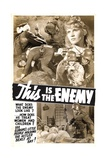 THIS IS THE ENEMY, poster art, 1942. Print