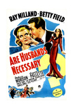 ARE HUSBANDS NECESSARY, US poster, from left: Ray Milland, Betty Field, Patricia Morison, 1942 Posters
