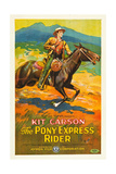 THE PONY EXPRESS RIDER, William Barrymore aka Kit Carson on US poster art, 1926 Poster