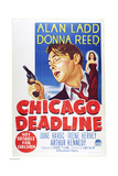 CHICAGO DEADLINE, US poster, from left: Alan Ladd, Donna Reed, 1949. Posters