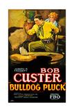 BULLDOG PLUCK, left: Bob Custer on poster art, 1927 Posters