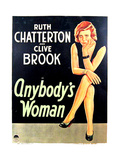 ANYBODY'S WOMAN, US poster art, Ruth Chatterton, 1930 Art