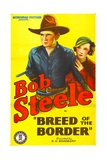 BREED OF THE BORDER, from left: Bob Steele, Marion Byron, 1933. Plakater