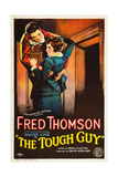 THE TOUGH GUY, l-r: Fred Thomson, Lola Todd on poster art, 1926. Prints