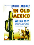 IN OLD MEXICO, bottom right: William Boyd, 1938. Prints