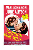 THE BRIDE GOES WILD, US poster, June Allyson, Van Johnson, 1948 Prints