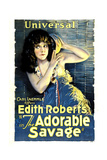 ADORABLE SAVAGE, Edith Roberts, 1920 Posters