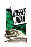 BUSSES ROAR, US poster, from left: Richard Travis, Julie Bishop, 1942 Prints
