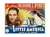 INTO LITTLE AMERICA, left: Richard E. Byrd, 1935. Prints