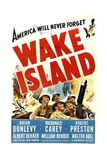 WAKE ISLAND, foreground from left: Macdonald Carey, Brian Donlevy, Robert Preston, 1942. Posters