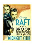 MIDNIGHT CLUB, from left: Clive Brook, George Raft, 1933. Posters