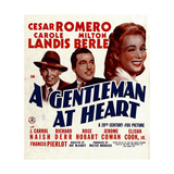 A GENTLEMAN AT HEART, from left: Milton Berle, Cesar Romero, Carole Landis on window card, 1942 Prints