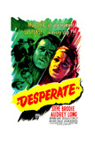 DESPERATE, US poster, center from left: Steve Brodie, Audrey Long, 1947 Posters
