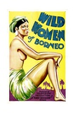 WILD WOMEN OF BORNEO, 1931. Poster