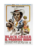 BLACK CAESAR, (aka IL PADRINO NERO),  Italian poster, Fred Williamson, 1973. Prints