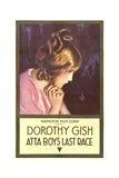 ATTA BOY'S LAST RACE, Dorothy Gish, 1916 Art