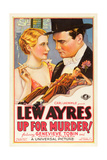 UP FOR MURDER, top from left on US poster art: Genevieve Tobin, Lew Ayres; bottom: Lew Ayres, 1931 Poster