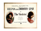 THE SISTERS, from left, Lillian Gish, Dorothy Gish, 1914 Posters