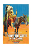 BEFORE THE WHITE MAN CAME, mounted on horse: Old Badger; 1-sheet poster art, 1920. Prints