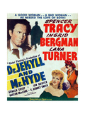 DR. JEKYLL AND MR. HYDE, l-r: Spencer Tracy, Ingrid Bergman, Lana Turner on Us window card, 1941. Plakater