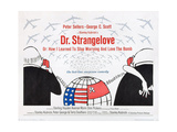 DR. STRANGELOVE (aka DR. STRANGELOVE OR: HOW I LEARNED TO STOP WORRYING AND LOVE THE BOMB) Poster