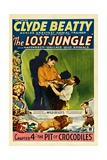 THE LOST JUNGLE, right: Clyde Beatty in 'Chapter 4: The Pit of Crocodiles', 1934. Posters