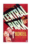 CENTRAL PARK, from left on US poster art: Joan Blondell, Wallace Ford, Guy Kibbee, 1932 Prints