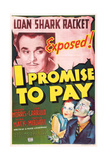 I PROMISE TO PAY, US poster art, from left: Leo Carrillo (top), Helen Mack, Chester Morris, 1937 Prints
