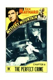 MYSTERY MOUNTAIN, top left: Ken Maynard in 'Chapter 6: The Perfect Crime', 1934. Posters