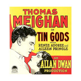 TIN GODS, left to right: Thomas Meighan, Renee Adoree, 1926. Posters
