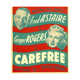 CAREFREE, from left: Fred Astaire, Ginger Rogers on window card, 1938. Print