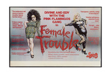 FEMALE TROUBLE, Divine, Edith Massey, 1974 Posters