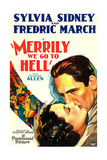 MERRILY WE GO TO HELL, from top on US poster art: Fredric March, Sylvia Sidney, 1932 Poster