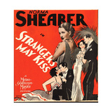 STRANGERS MAY KISS, Norma Shearer on window card, 1931. Print